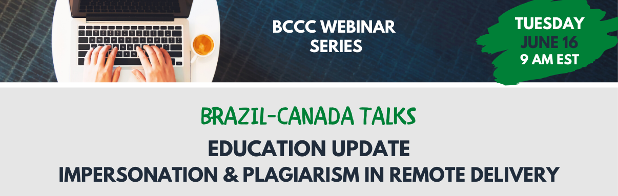 Brazil-Canada Talks: Education Update - Impersonation & Plagiarism in Remote Delivery