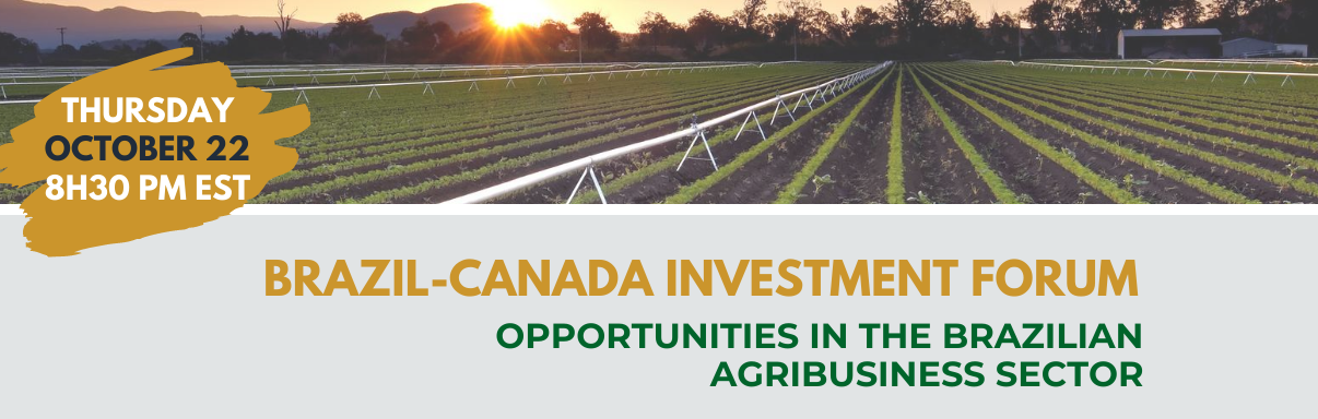 Brazil-Canada Investment Forum: Opportunities in the Brazilian Agribusiness Sector