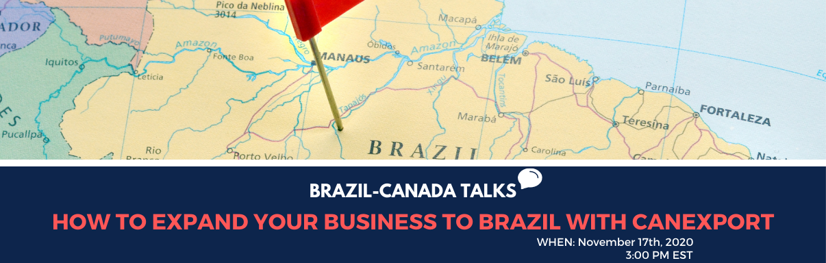 Brazil-Canada Talks: How to Expand Your Business to Brazil with CanExport