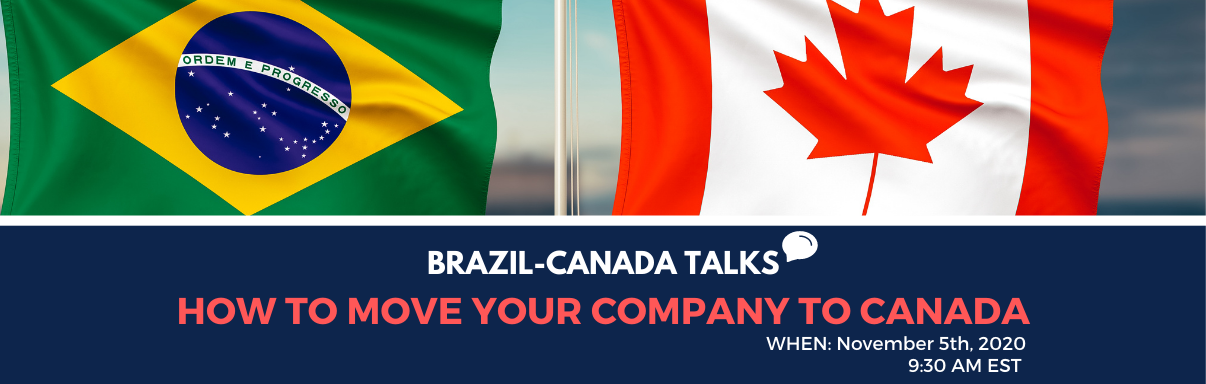 Brazil-Canada Talks: How to Move Your Company to Canada
