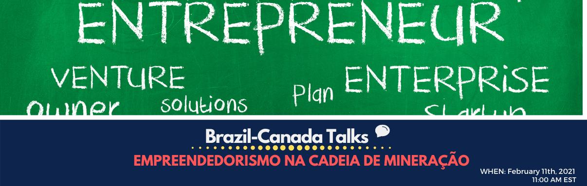 Brazil-Canada Talks: Empreendedorismo na cadeia de mineração