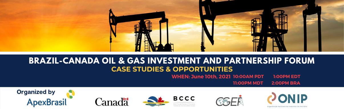 Brazil-Canada Oil & Gas  Investment and Partnership Forum - Case Studies & Opportunities