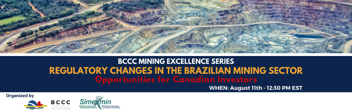 BCCC Mining Excellence Series: Regulatory Changes in the Brazilian Mineral Sector - Opportunities for Canadian